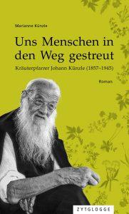Marianna Künzle, Uns Menschen in den Weg gestreut